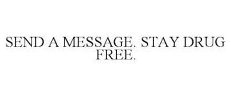 SEND A MESSAGE. STAY DRUG FREE.