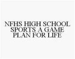 NFHS HIGH SCHOOL SPORTS A GAME PLAN FOR LIFE
