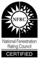 NFRC NATIONAL FENESTRATION RATING COUNCIL CERTIFIED