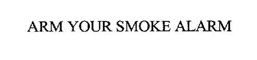 ARM YOUR SMOKE ALARM