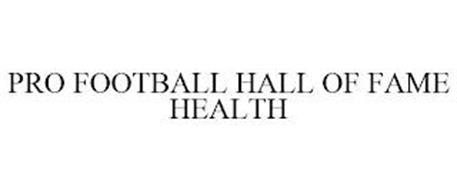 PRO FOOTBALL HALL OF FAME HEALTH