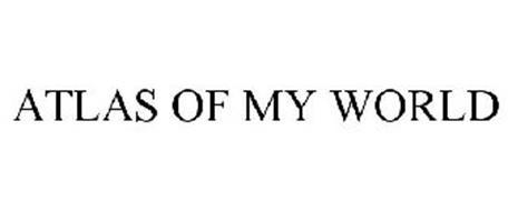 ATLAS OF MY WORLD
