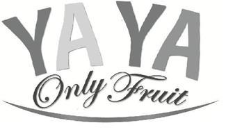 YA YA ONLY FRUIT