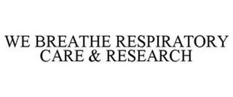 WE BREATHE RESPIRATORY CARE & RESEARCH