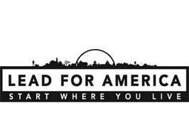 LEAD FOR AMERICA START WHERE YOU LIVE