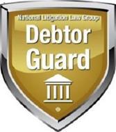NATIONAL LITIGATION LAW GROUP DEBTOR GUARD