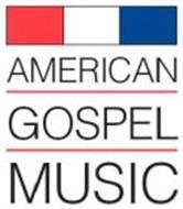 AMERICAN GOSPEL MUSIC