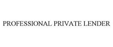PROFESSIONAL PRIVATE LENDER