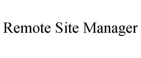 REMOTE SITE MANAGER