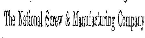 NATIONAL SCREW & MANUFACTURING COMPANY THE