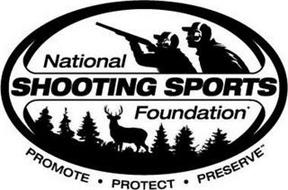 NATIONAL SHOOTING SPORTS FOUNDATION PROMOTE PROTECT PRESERVE