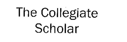 THE COLLEGIATE SCHOLAR
