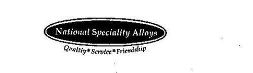 NATIONAL SPECIALITY ALLOYS QUALITY SERVICE FRIENDSHIP