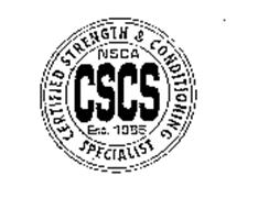 CERTIFIED STRENGTH & CONDITIONING SPECIALIST NSCA CSCS EST. 1985