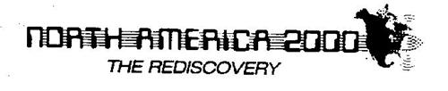 NORTH AMERICA 2000 THE REDISCOVERY