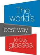 THE WORLD'S BEST WAY TO BUY GLASSES.