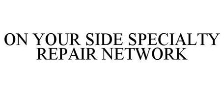 ON YOUR SIDE SPECIALTY REPAIR NETWORK