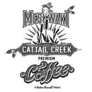 MESKWAKI CATTAIL CREEK PREMIUM COFFEE A NATIVE BRANDZ PRODUCT.