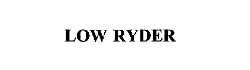 LOW RYDER
