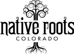NATIVE ROOTS COLORADO