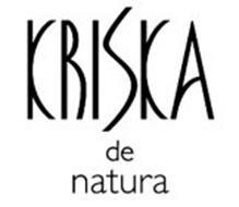 KRISKA DE NATURA