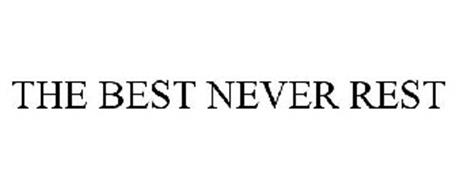 The Best Never Rest