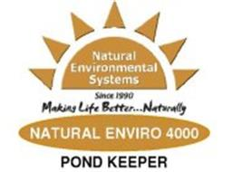 NATURAL ENVIRONMENTAL SYSTEMS SINCE 1990 MAKING LIFE BETTER...NATURALLY NATURAL ENVIRO 4000 POND KEEPER
