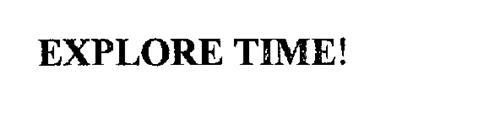EXPLORE TIME!