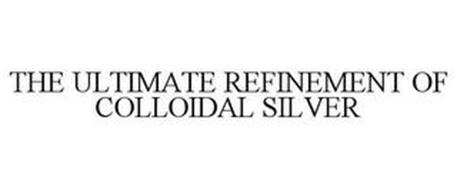 THE ULTIMATE REFINEMENT OF COLLOIDAL SILVER