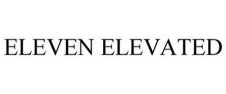 ELEVEN ELEVATED