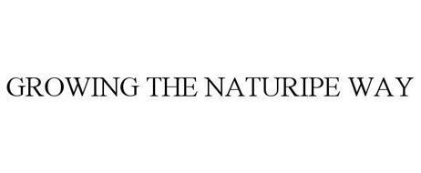 GROWING THE NATURIPE WAY