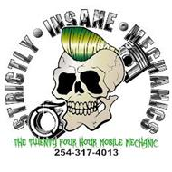 STRICTLY INSANE MECHANICS THE TWENTY FOUR HOUR MOBILE MECHANIC 254-317-4013