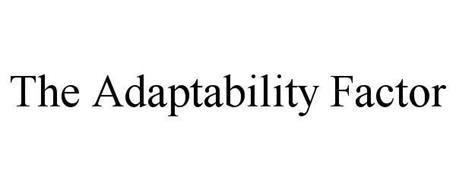 THE ADAPTABILITY FACTOR