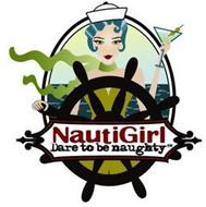 NAUTIGIRL DARE TO BE NAUGHTY