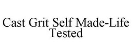 CAST GRIT SELF MADE-LIFE TESTED
