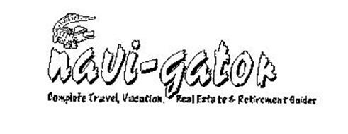 NAVI-GATOR COMPLETE TRAVEL, VACATION, REAL ESTATE & RETIREMENT GUIDES