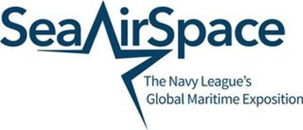 SEA AIRSPACE THE NAVY LEAGUE'S GLOBAL MARITIME EXPOSITION