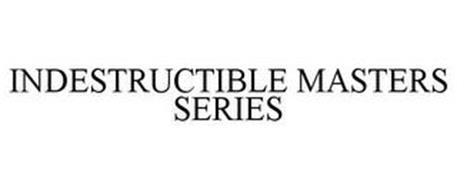 INDESTRUCTIBLE MASTERS SERIES