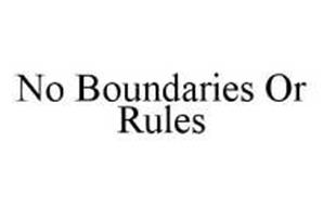 NO BOUNDARIES OR RULES