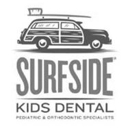 SURFSIDE KIDS DENTAL PEDIATRIC & ORTHODONTIC SPECIALISTS