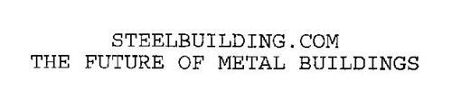 STEELBUILDING.COM THE FUTURE OF METAL BUILDINGS