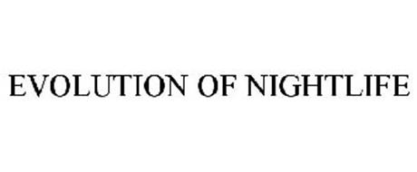 EVOLUTION OF NIGHTLIFE