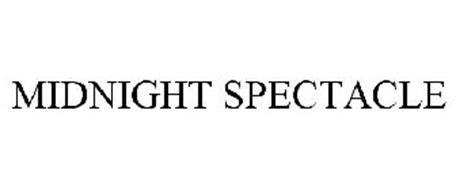 MIDNIGHT SPECTACLE