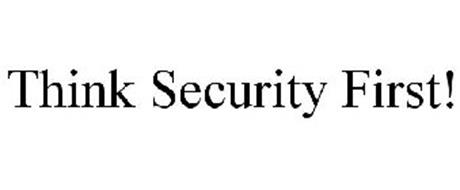 THINK SECURITY FIRST!