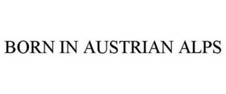BORN IN THE AUSTRIAN ALPS