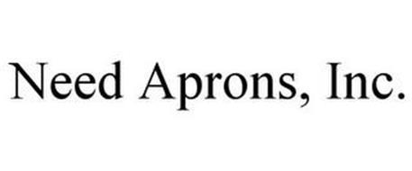 NEED APRONS, INC.