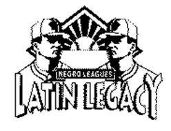 NEGRO LEAGUES LATIN LEGACY