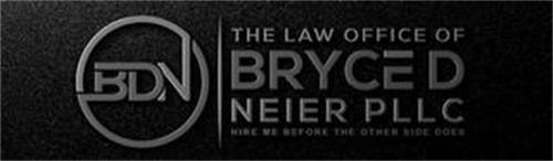 BDN THE LAW OFFICE OF BRYCE D NEIER PLLC HIRE ME BEFORE THE OTHER SIDE DOES