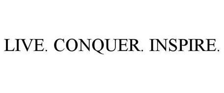 LIVE. CONQUER. INSPIRE.