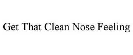 GET THAT CLEAN NOSE FEELING